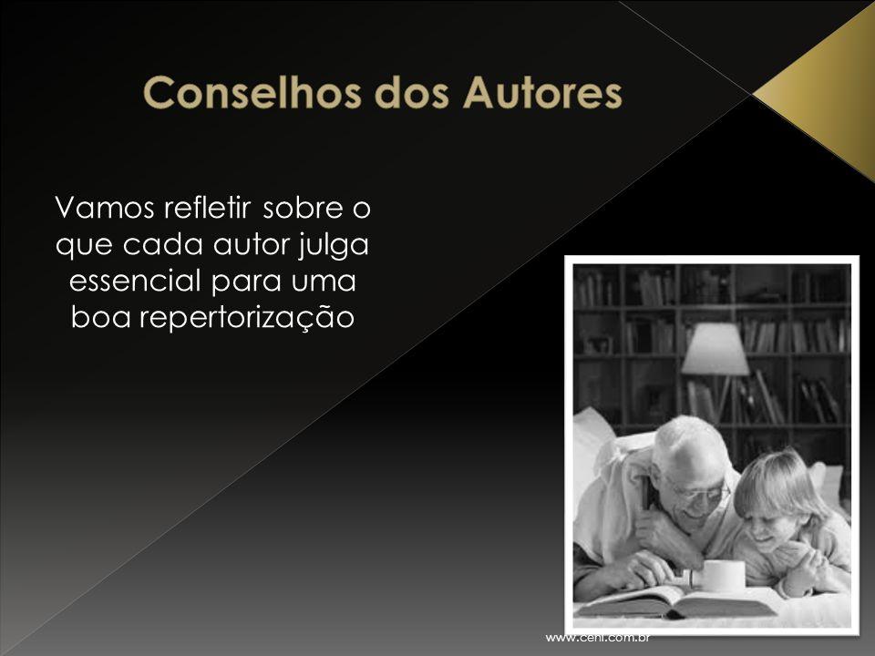 Vamos refletir sobre o que cada autor julga essencial para uma boa repertorização www.cehl.com.br