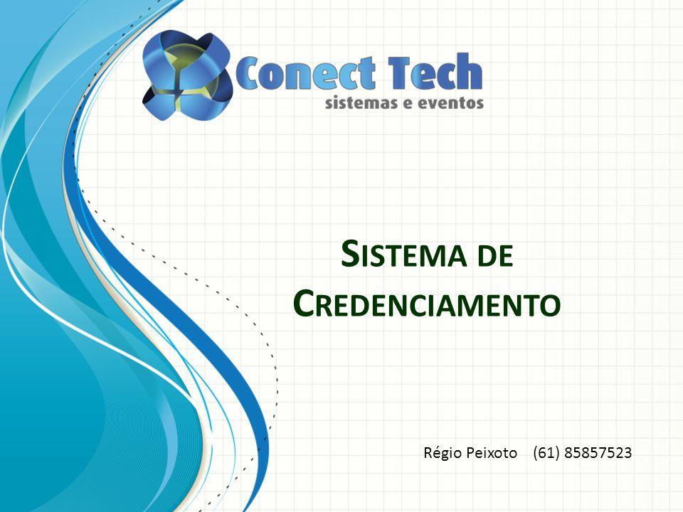 S ISTEMA DE C REDENCIAMENTO Régio Peixoto (61) 85857523