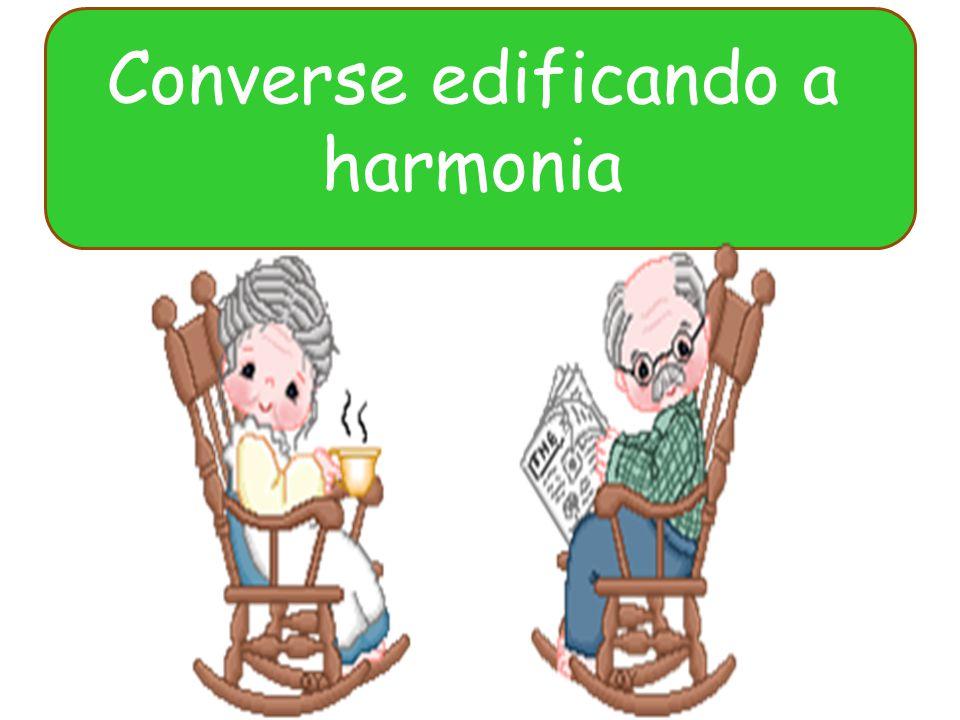 Converse edificando a harmonia