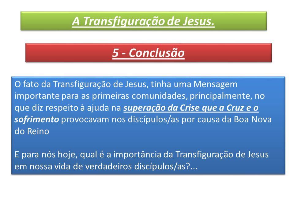 A Transfiguração de Jesus.