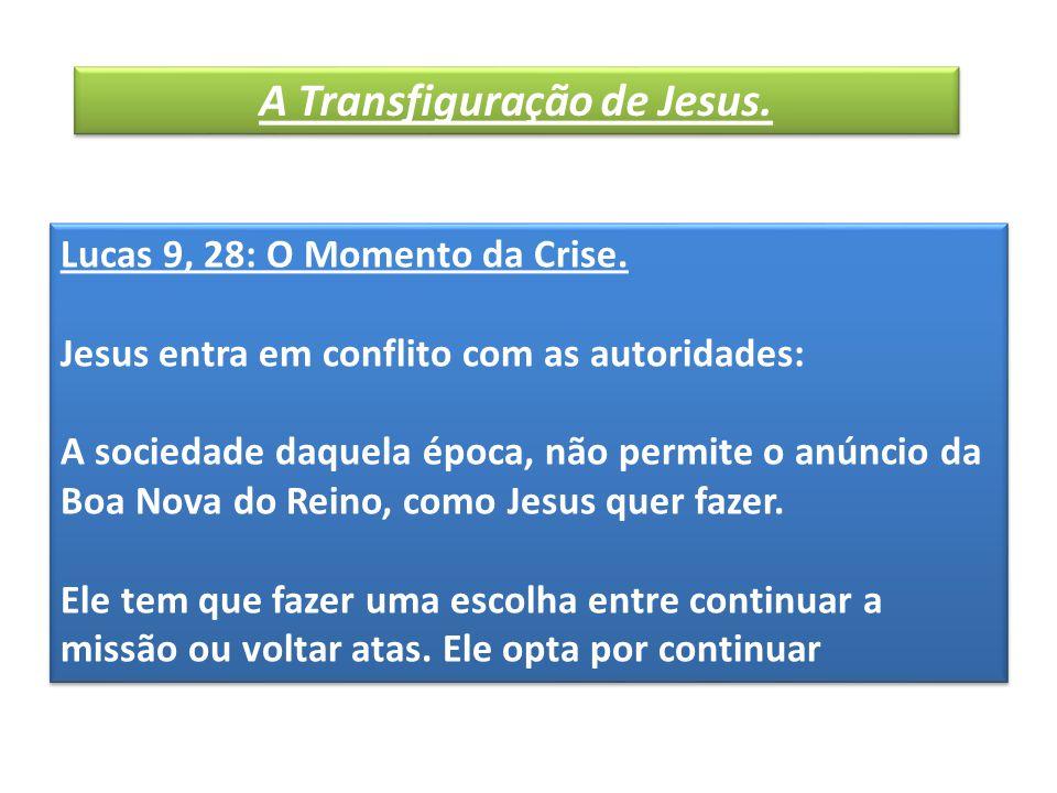 A Transfiguração de Jesus. Lucas 9, 28: O Momento da Crise.