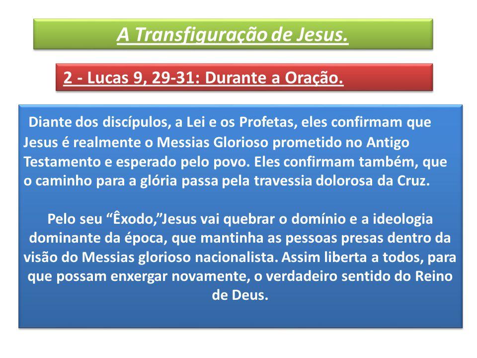 Diante dos discípulos, a Lei e os Profetas, eles confirmam que Jesus é realmente o Messias Glorioso prometido no Antigo Testamento e esperado pelo povo.