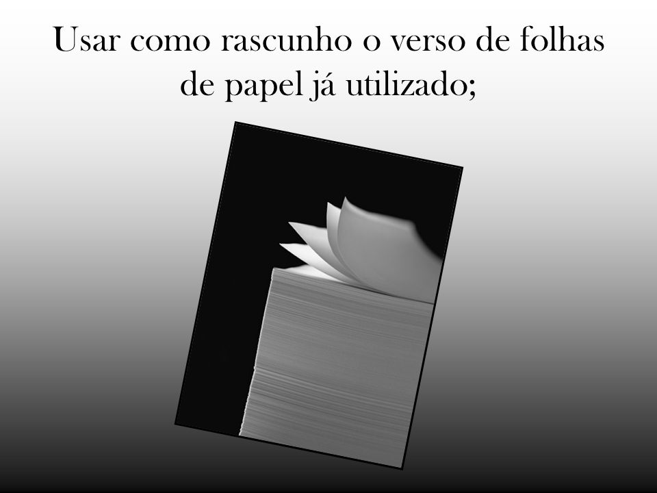 Reutilizar envelopes, colocando etiquetas sobre o endereço do remetente e destinatário;