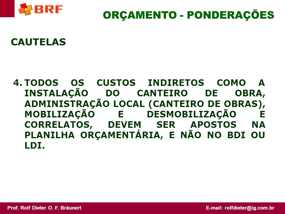Prof. Rolf Dieter O. F. BräunertE-mail: rolfdieter@ig.com.br II - ORÇAMENTO - CONCEITOS TEMA