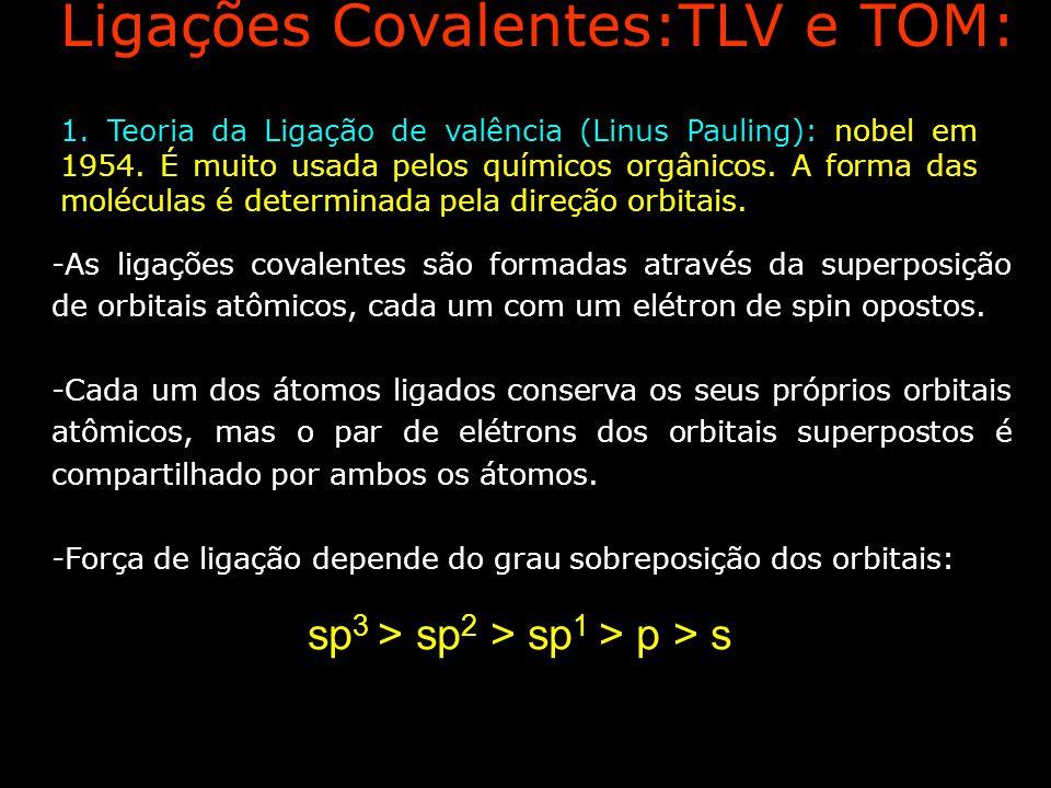 -As ligações covalentes são formadas através da superposição de orbitais atômicos, cada um com um elétron de spin opostos. -Cada um dos átomos ligados