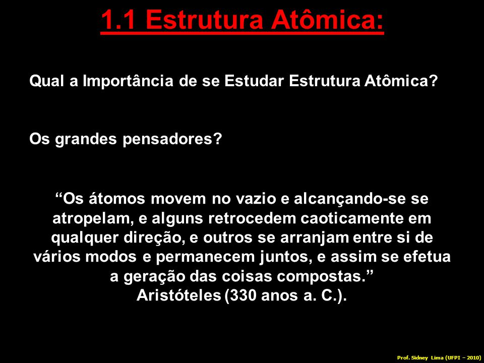 A teoria moderna da estrutura atômica foi desenvolvida Erwin Schrodinger (1927).