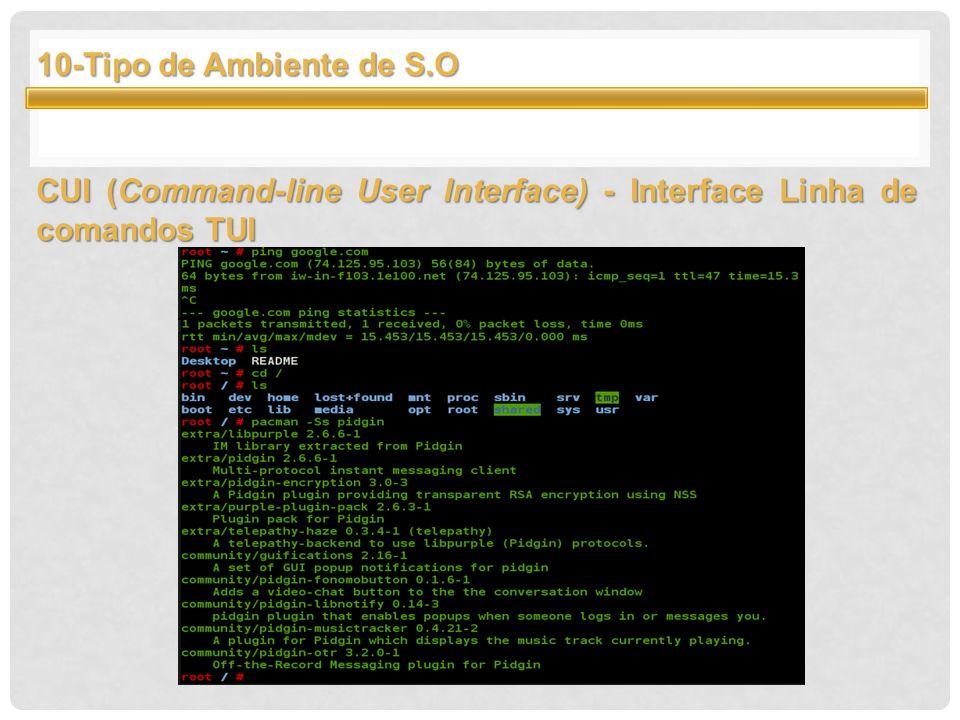10-Tipo de Ambiente de S.O CUI (Command-line User Interface) - Interface Linha de comandos TUI