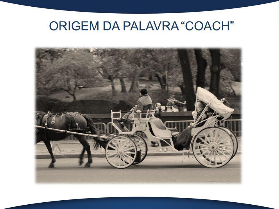 """ORIGEM DA PALAVRA """"COACH"""""""