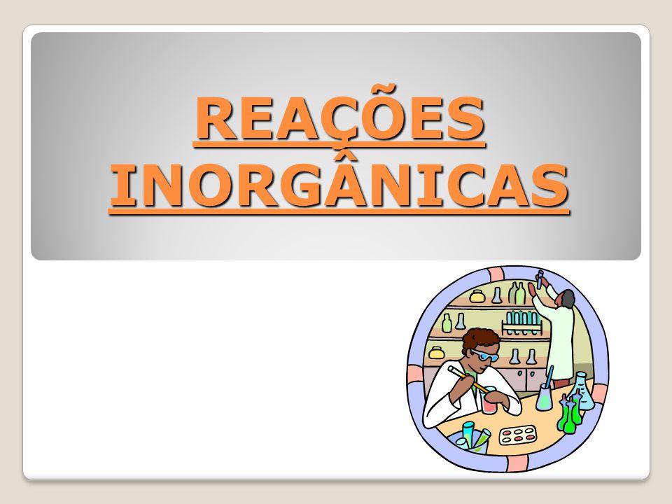 REAÇÕES INORGÂNICAS