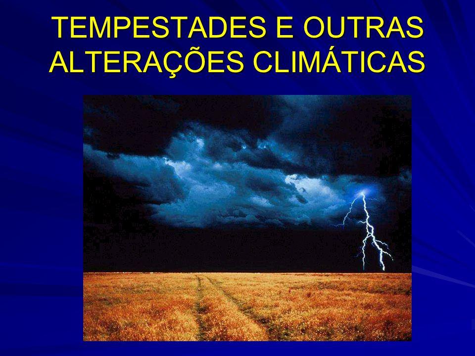 TEMPESTADES E OUTRAS ALTERAÇÕES CLIMÁTICAS