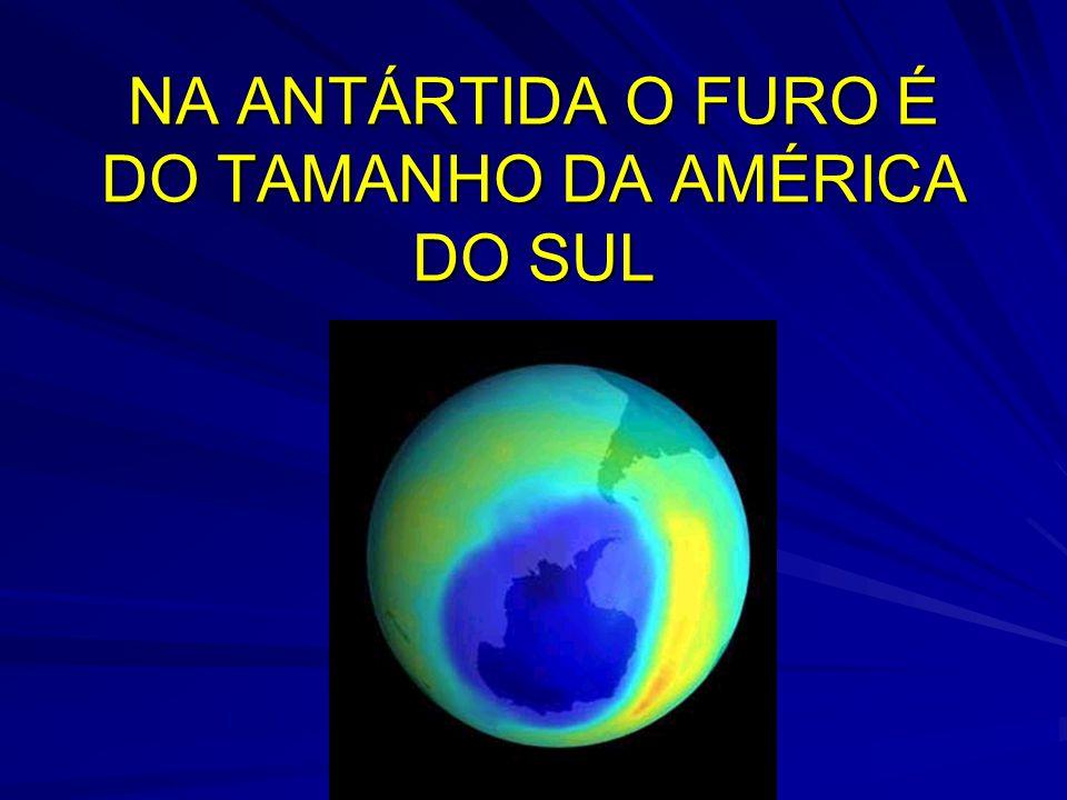 NA ANTÁRTIDA O FURO É DO TAMANHO DA AMÉRICA DO SUL