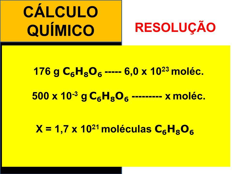 CÁLCULO QUÍMICO A dose diária recomendada de vitamina C (C 6 H 8 O 6 ) é aproximadamente 70 mg.