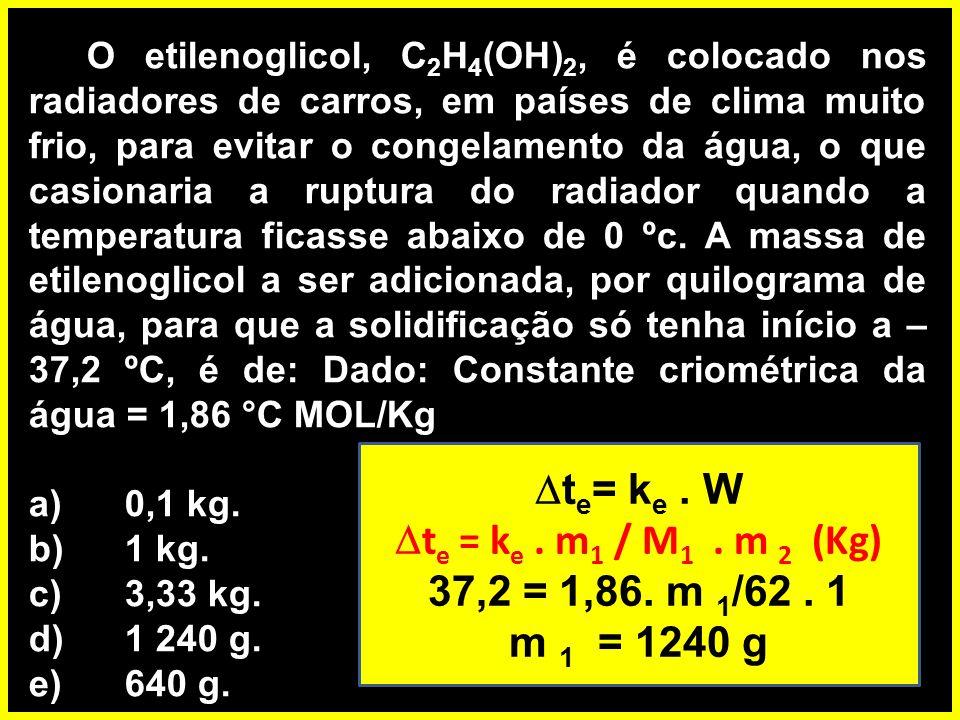 O etilenoglicol, C 2 H 4 (OH) 2, é colocado nos radiadores de carros, em países de clima muito frio, para evitar o congelamento da água, o que casionaria a ruptura do radiador quando a temperatura ficasse abaixo de 0 ºc.