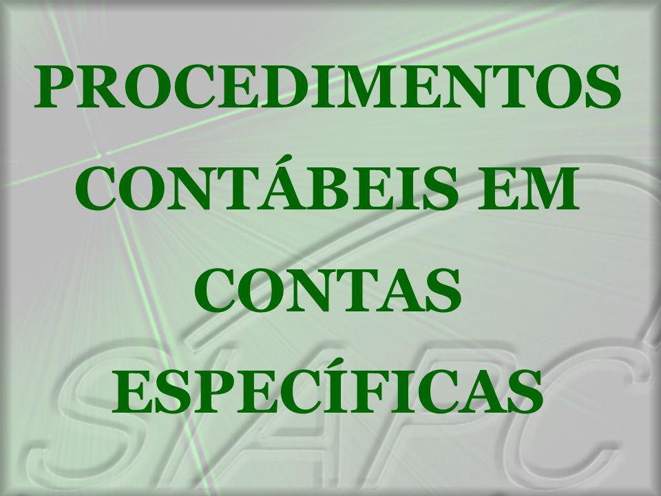 PROCEDIMENTOS CONTÁBEIS EM CONTAS ESPECÍFICAS