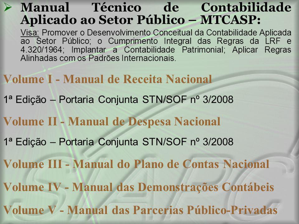 Manual Técnico de Contabilidade Aplicado ao Setor Público – MTCASP: Visa: Promover o Desenvolvimento Conceitual da Contabilidade Aplicada ao Setor P