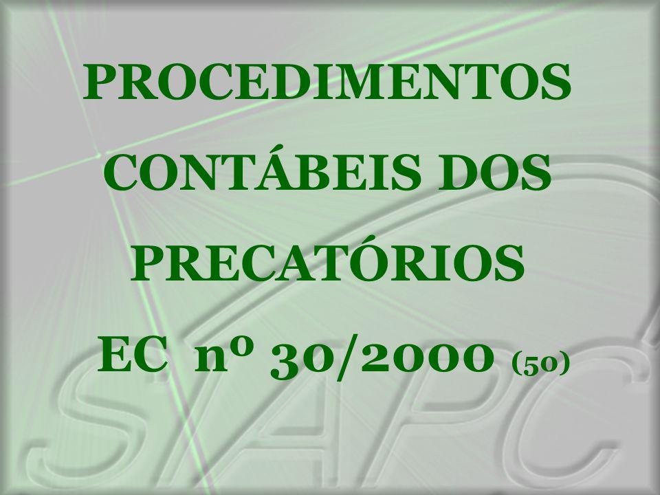 PROCEDIMENTOS CONTÁBEIS DOS PRECATÓRIOS EC nº 30/2000 (50)