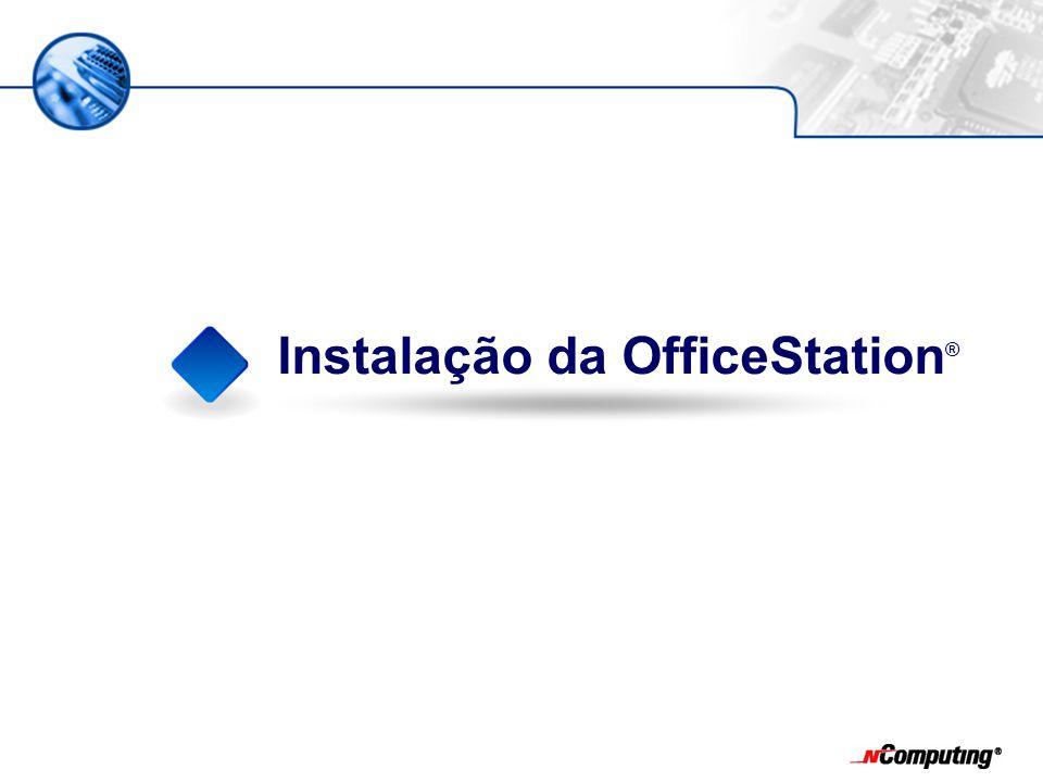 Instalação da OfficeStation ®