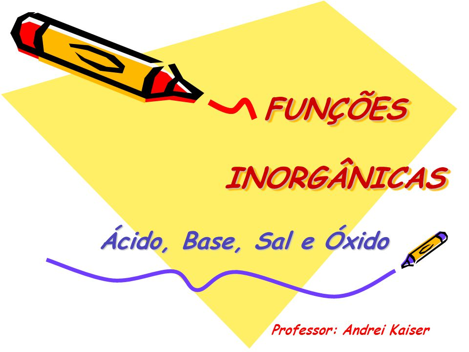 Funções químicas Função química corresponde a um conjunto de substâncias que apresentam propriedades químicas semelhantes.