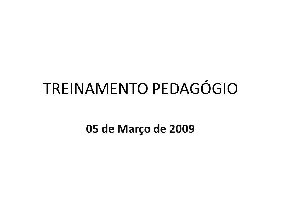 TREINAMENTO PEDAGÓGIO 05 de Março de 2009