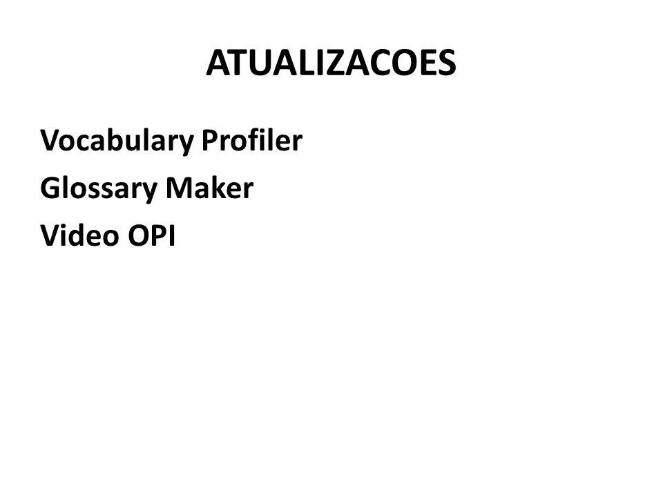 ATUALIZACOES Vocabulary Profiler Glossary Maker Video OPI