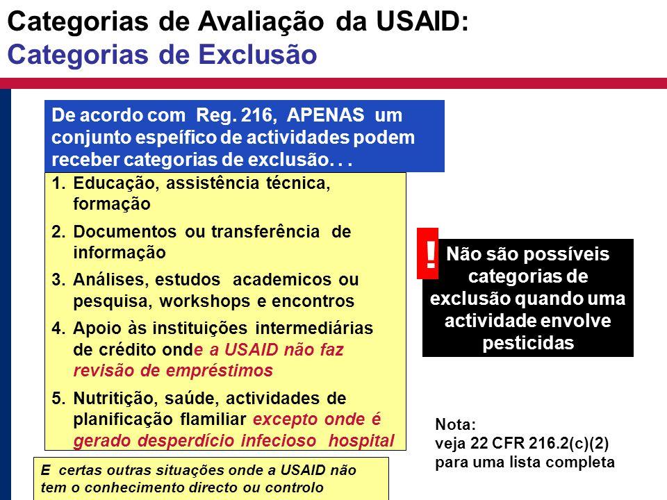 Categorias de Avaliação da USAID: Categorias de Exclusão 1.Educação, assistência técnica, formação 2.Documentos ou transferência de informação 3.Análi