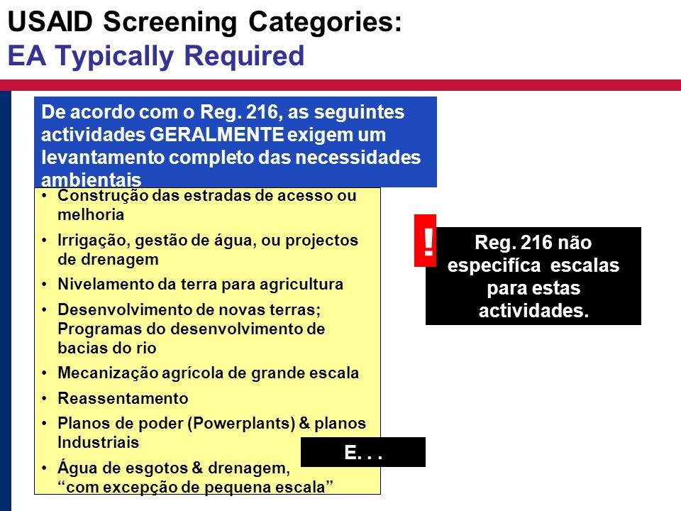 USAID Screening Categories: EA Typically Required Construção das estradas de acesso ou melhoria Irrigação, gestão de água, ou projectos de drenagem Ni