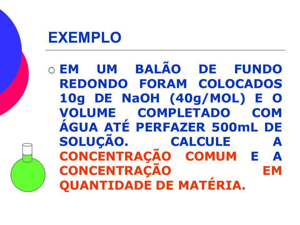 número de mol do soluto M= volume da solução em litros massa do soluto M= massa molar do soluto x V(L) da solução CONCENTRAÇÃO EM QUANTIDADE DE MATÉRI