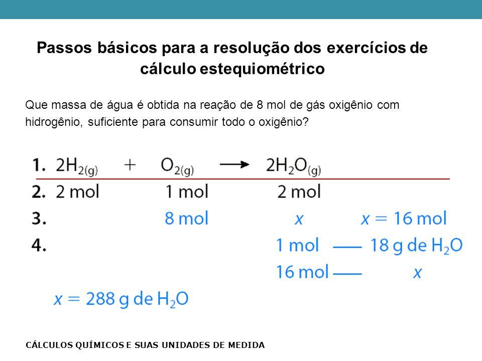 Que massa de água é obtida na reação de 8 mol de gás oxigênio com hidrogênio, suficiente para consumir todo o oxigênio.