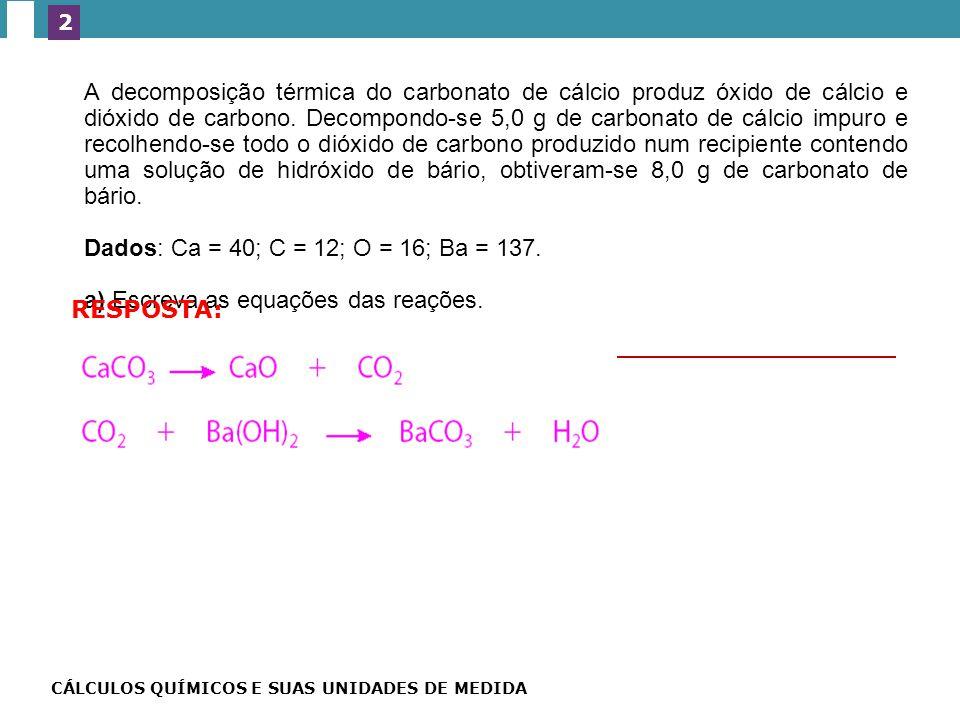 (Ufes) A decomposição térmica do carbonato de cálcio produz óxido de cálcio e dióxido de carbono.