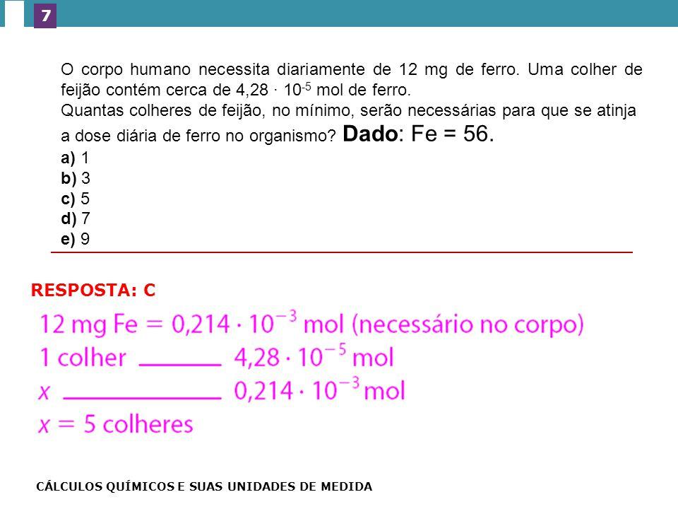 (UFG-GO) O corpo humano necessita diariamente de 12 mg de ferro.