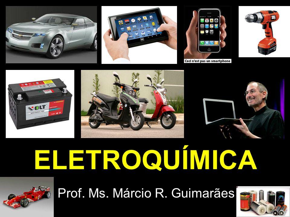ELETROQUÍMICA Prof. Ms. Márcio R. Guimarães