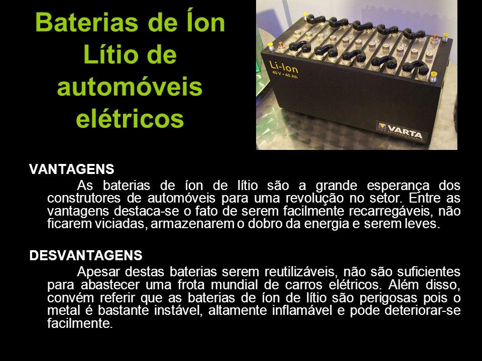 Baterias de Íon Lítio de automóveis elétricos VANTAGENS As baterias de íon de lítio são a grande esperança dos construtores de automóveis para uma rev