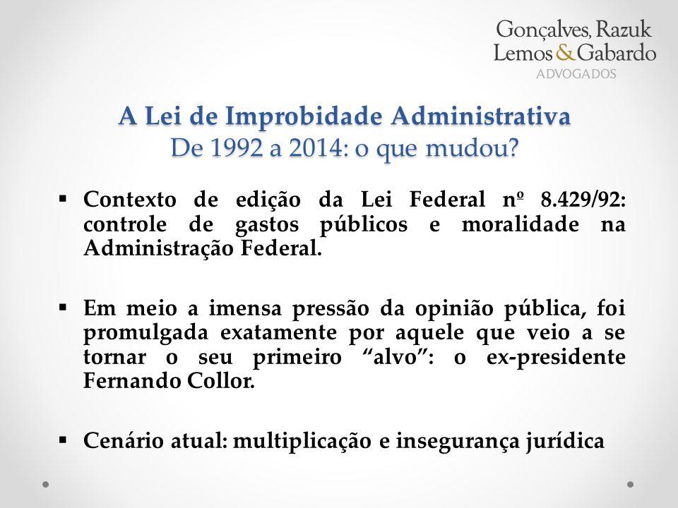  Contexto de edição da Lei Federal nº 8.429/92: controle de gastos públicos e moralidade na Administração Federal.