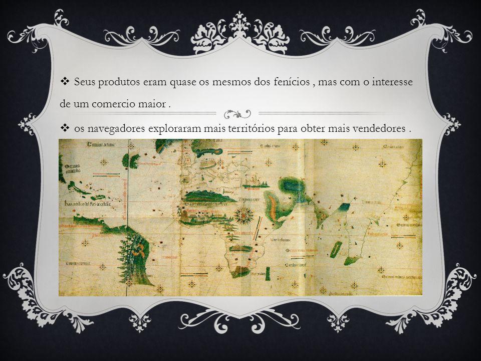  À partir dessa era o comercio não teve períodos de pausa como dos fenícios a idade média, acabou se estendendo até os dias de hoje.