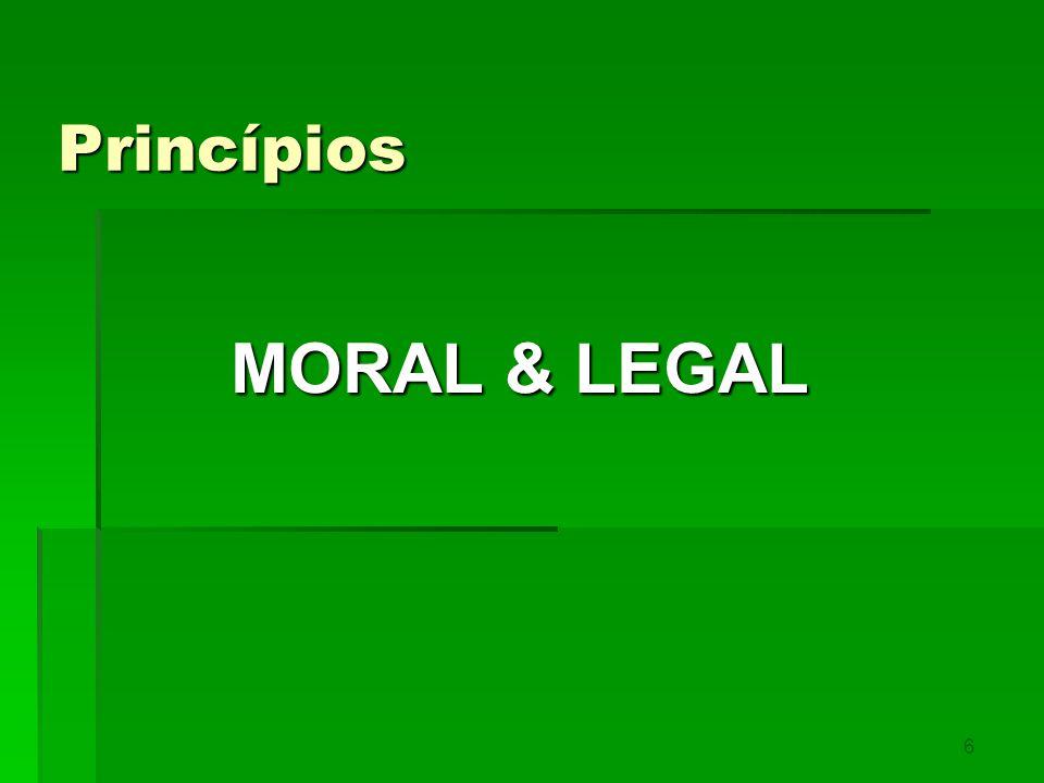 5 Princípios Princípios  ÉTICA COMO FATOR DE DECISÃO ENTRE LEGAL X ILEGAL