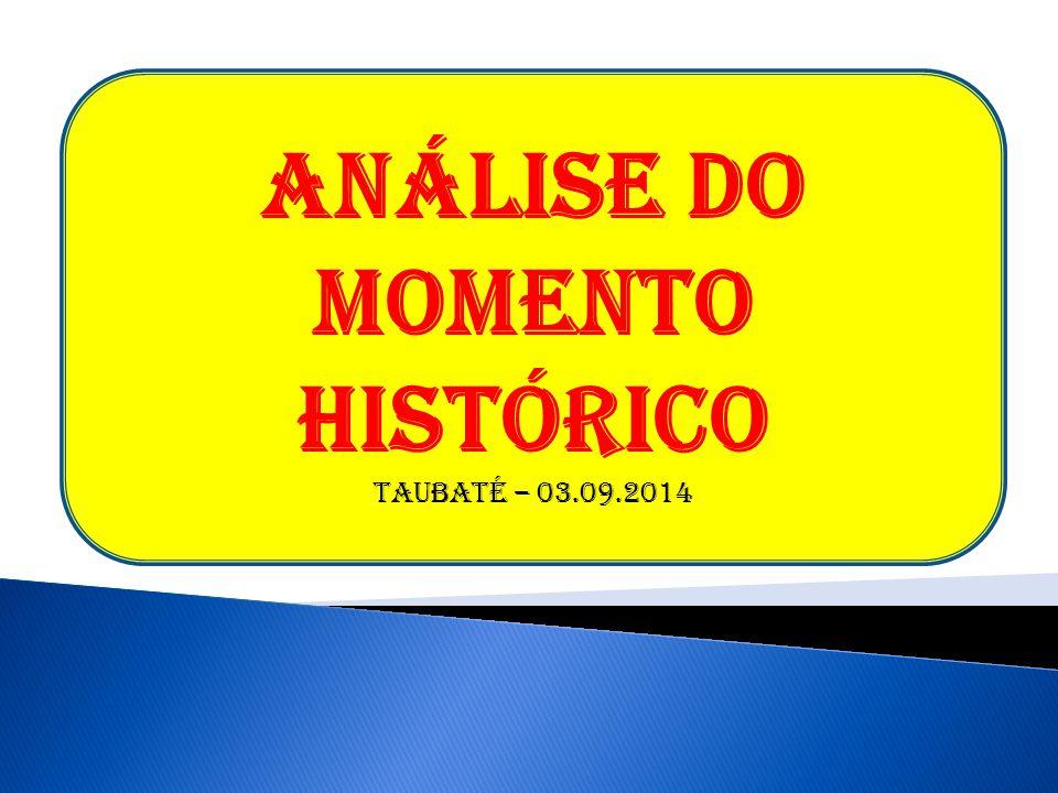 ANÁLISE DO MOMENTO HISTÓRICO 1.Proposições principais:  a.