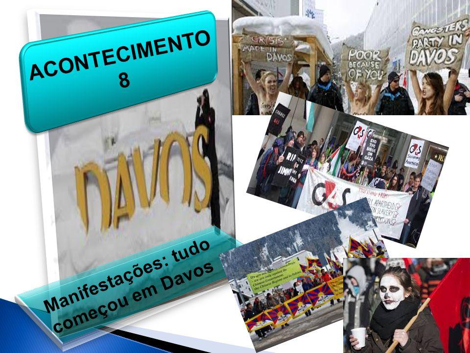 Manifestações: tudo começou em Davos ACONTECIMENTO 8