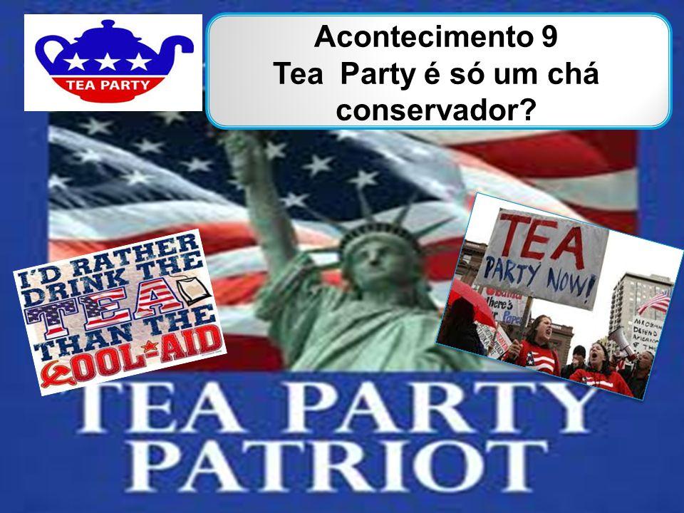 Acontecimento 9 Tea Party é só um chá conservador?