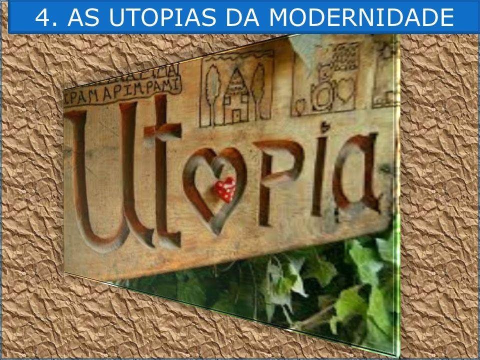 4. AS UTOPIAS DA MODERNIDADE