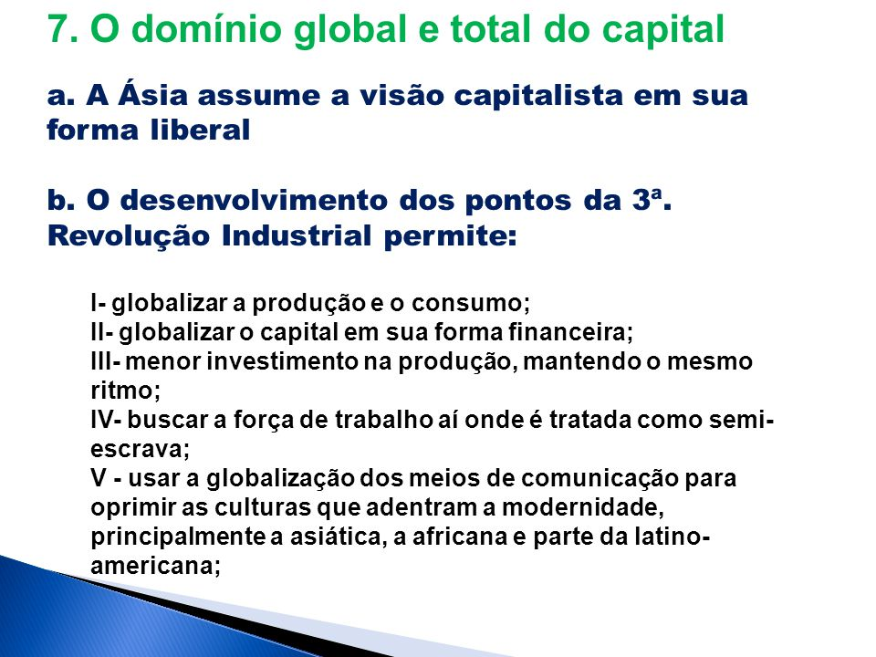 7. O domínio global e total do capital a.