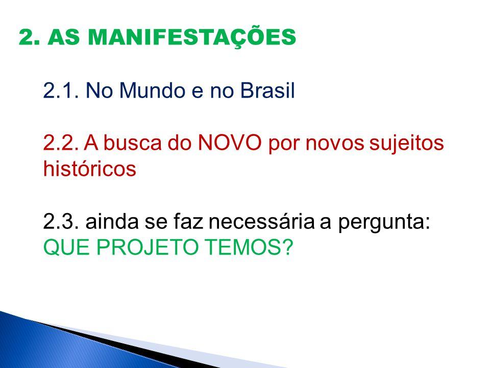 2. AS MANIFESTAÇÕES 2.1. No Mundo e no Brasil 2.2.