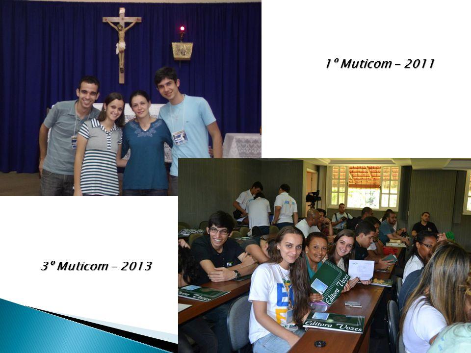1º Muticom - 2011 3º Muticom - 2013
