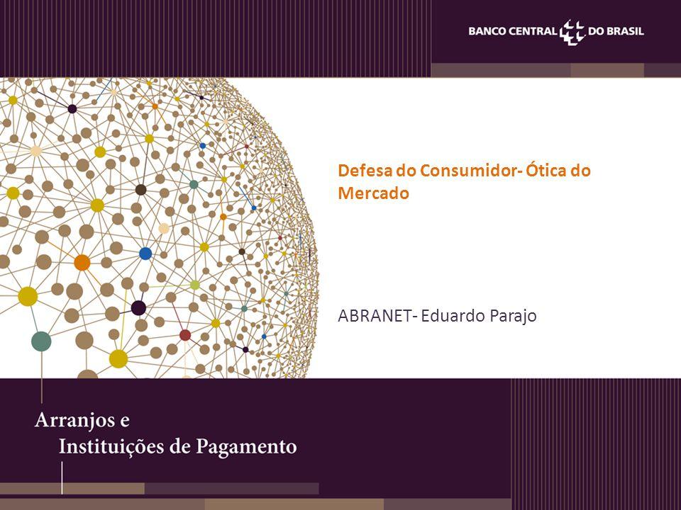 Defesa do Consumidor- Ótica do Mercado ABRANET- Eduardo Parajo