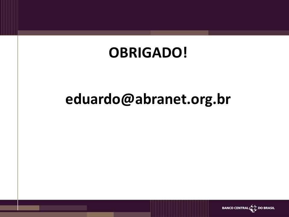 OBRIGADO! eduardo@abranet.org.br