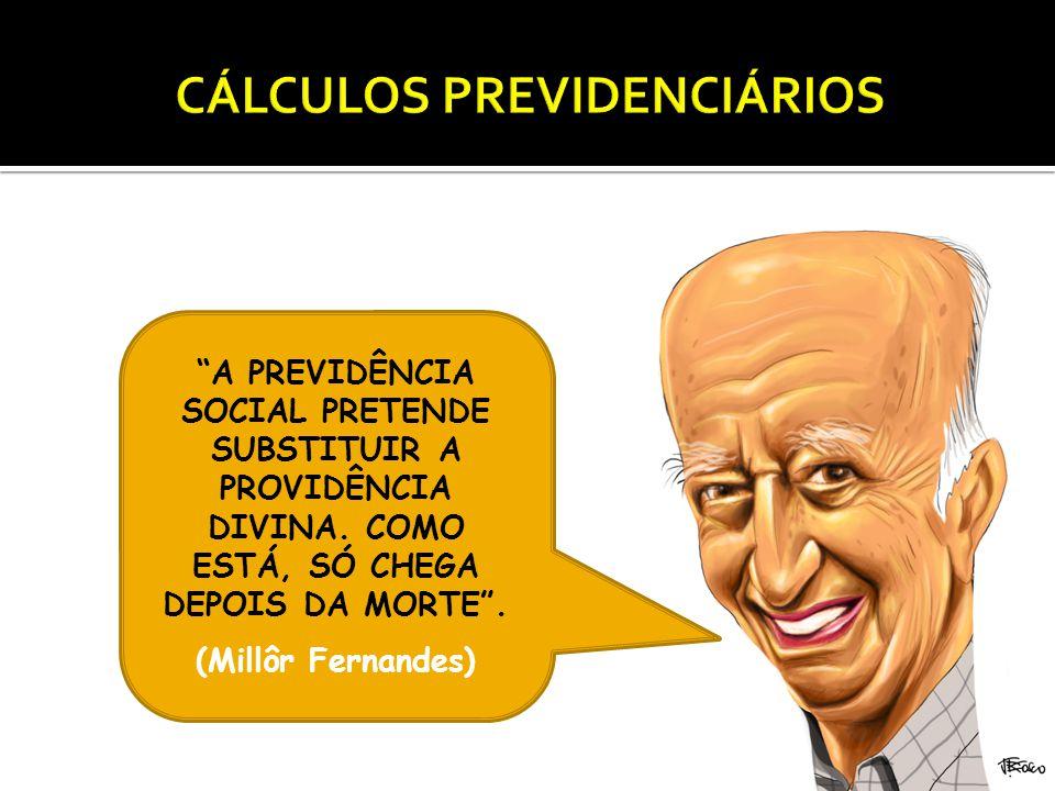 A PREVIDÊNCIA SOCIAL PRETENDE SUBSTITUIR A PROVIDÊNCIA DIVINA.