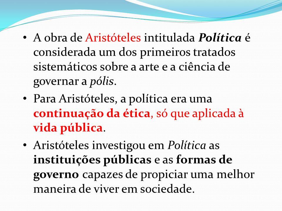 A obra de Aristóteles intitulada Política é considerada um dos primeiros tratados sistemáticos sobre a arte e a ciência de governar a pólis. Para Aris