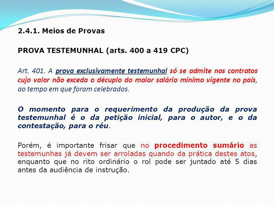 PROVA PERICIAL (arts.420 a 439) A prova pericial consiste em exame, vistoria ou avaliação.