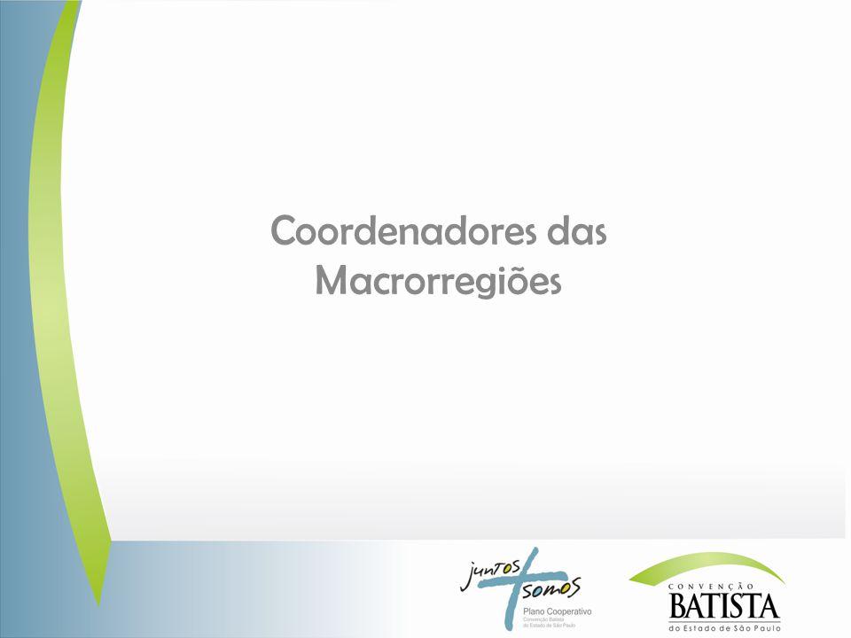 Coordenadores das Macrorregiões