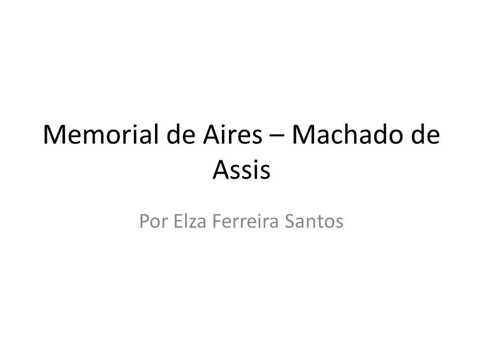 Memorial de Aires – Machado de Assis Por Elza Ferreira Santos