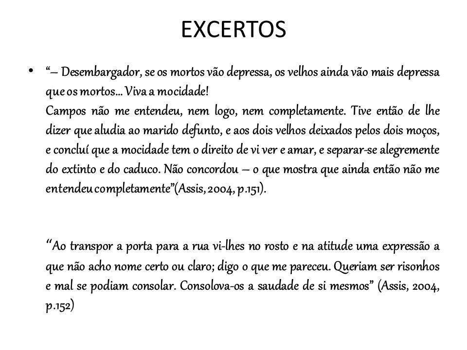 EXCERTOS – Desembargador, se os mortos vão depressa, os velhos ainda vão mais depressa que os mortos...
